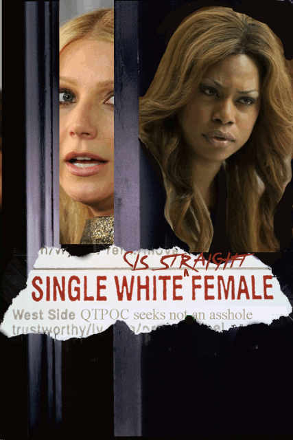 "Image: Fake Movie Poster for ""Single Cis Straight White Female"" with trans activist/actress Laverne Cox looking rightfully pissed at a white actress"