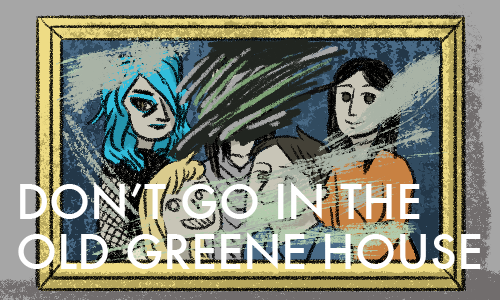 Title Card for Don't Go In the Old Greene House. [Image of an illustration of a family photo with one of the faces scratched out] by Laura Knetzger